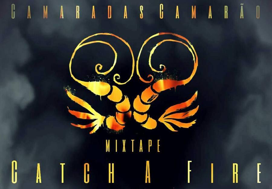 Brasil - Camaradas Camarão - Catch a Fire Cam Cam (Mixtape)