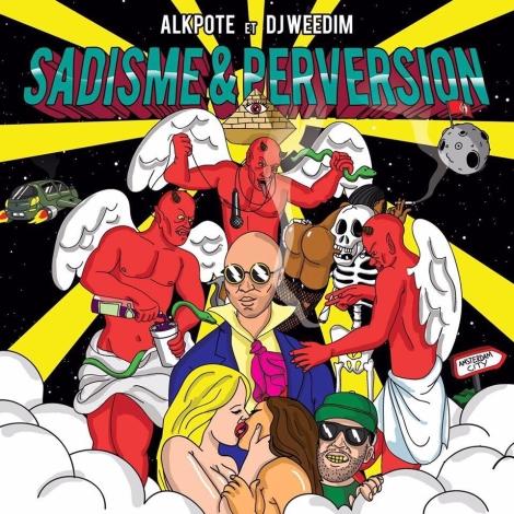 França - Alkpote & DJ Weedim - Sadisme & Perversion