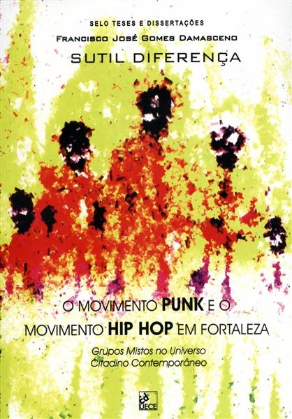 1_sutil-diferenca-o-movimento-punk-e-o-movimento-hip-hop-em-fortaleza-grupos-mistos-no-universo-cit